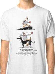 Grurdling Classic T-Shirt