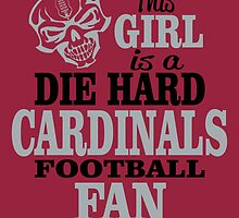 This Girl Is A Die Hard Cardinals Football Fan. by sports-tees