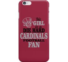 This Girl Is A Die Hard Cardinals Football Fan. iPhone Case/Skin
