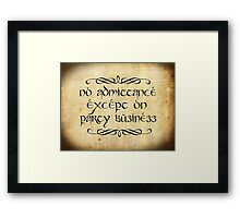 No admittance except on party business Framed Print