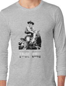 true grit Long Sleeve T-Shirt