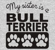 My Sister Is A Bull Terrier One Piece - Short Sleeve