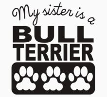 My Sister Is A Bull Terrier Kids Tee