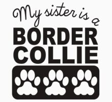 My Sister Is A Border Collie Kids Tee
