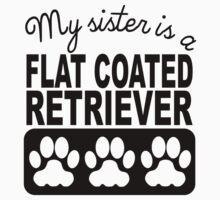 My Sister Is A Flat-Coated Retriever Kids Tee