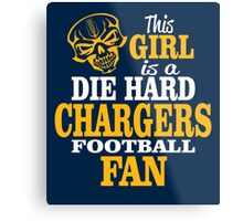 This Girl Is A Die Hard Chargers Football Fan. Metal Print