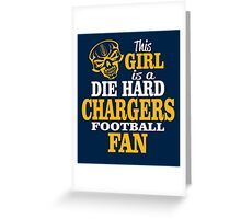 This Girl Is A Die Hard Chargers Football Fan. Greeting Card