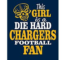 This Girl Is A Die Hard Chargers Football Fan. Photographic Print