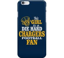 This Girl Is A Die Hard Chargers Football Fan. iPhone Case/Skin