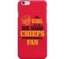 This Girl Is A Die Hard Chiefs Football Fan. iPhone Case/Skin