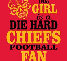 This Girl Is A Die Hard Chiefs Football Fan. by sports-tees