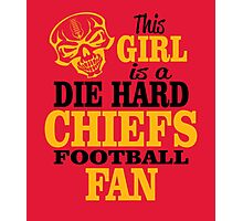 This Girl Is A Die Hard Chiefs Football Fan. Photographic Print