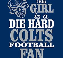 This Girl Is A Die Hard Colts Football Fan. by sports-tees