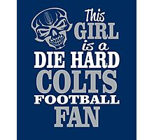 This Girl Is A Die Hard Colts Football Fan. Photographic Print
