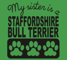 My Sister Is A Staffordshire Bull Terrier Kids Tee