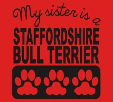 My Sister Is A Staffordshire Bull Terrier Baby Tee