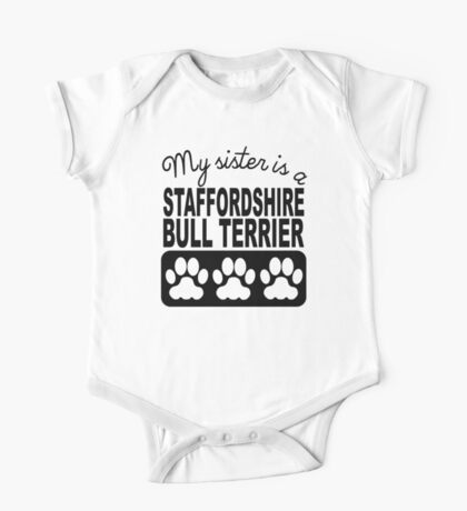My Sister Is A Staffordshire Bull Terrier One Piece - Short Sleeve