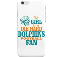 This Girl Is A Die Hard Dolphins Football Fan. iPhone Case/Skin