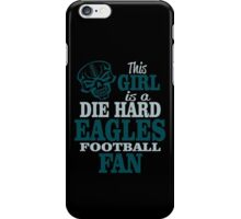 This Girl Is A Die Hard Eagles Football Fan. iPhone Case/Skin