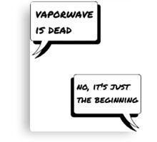 Vaporwave is dead Canvas Print