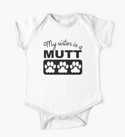 My Sister Is A Mutt One Piece - Short Sleeve