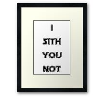 I sith you not Framed Print