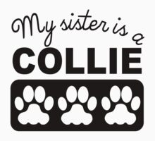 My Sister Is A Collie Kids Tee