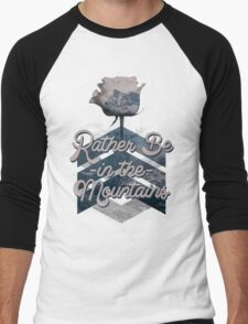 Rather be in the mountains Men's Baseball ¾ T-Shirt