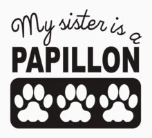 My Sister Is A Papillon Kids Tee