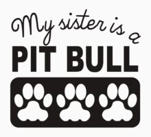 My Sister Is A Pit Bull One Piece - Short Sleeve