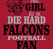 This Girl Is A Die Hard Falcons Football Fan. by sports-tees