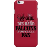 This Girl Is A Die Hard Falcons Football Fan. iPhone Case/Skin