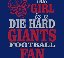 This Girl Is A Die Hard Giants Football Fan. by sports-tees