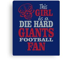 This Girl Is A Die Hard Giants Football Fan. Canvas Print