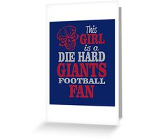 This Girl Is A Die Hard Giants Football Fan. Greeting Card