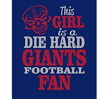 This Girl Is A Die Hard Giants Football Fan. Photographic Print