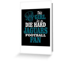 This Girl Is A Die Hard Jaguars Football Fan. Greeting Card