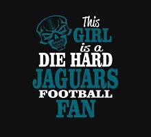 This Girl Is A Die Hard Jaguars Football Fan. Unisex T-Shirt