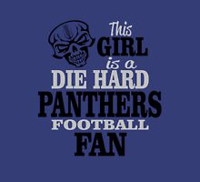 This Girl Is A Die Hard Panthers Football Fan. Unisex T-Shirt