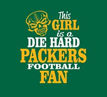 This Girl Is A Die Hard Packers Football Fan. Unisex T-Shirt