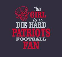 This Girl Is A Die Hard Patriots Football Fan. Unisex T-Shirt