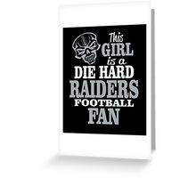 This Girl Is A Die Hard Raiders Football Fan. Greeting Card