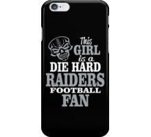 This Girl Is A Die Hard Raiders Football Fan. iPhone Case/Skin