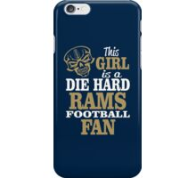 This Girl Is A Die Hard Rams Football Fan. iPhone Case/Skin