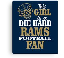 This Girl Is A Die Hard Rams Football Fan. Canvas Print