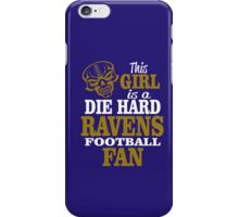 This Girl Is A Die Hard Ravens Football Fan. iPhone Case/Skin