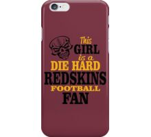 This Girl Is A Die Hard Redskins Football Fan. iPhone Case/Skin