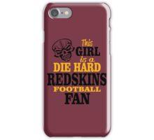 This Girl Is A Die Hard Redskins Football Fan. iPhone Case/Skin