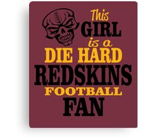 This Girl Is A Die Hard Redskins Football Fan. Canvas Print