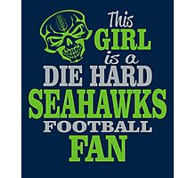 This Girl Is A Die Hard Seahawks Football Fan. Photographic Print